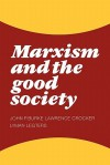Marxism and the Good Society - John P. Burke, Lawrence Crocker, Lyman H. Legters