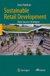 Sustainable Retail Development: New Success Strategies - Jerry Yudelson