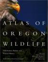 Atlas of Oregon Wildlife, 2nd Ed: Distribution, Habitat, and Natural History - Blair Csuti