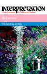Hebrews: Interpretation: A Bible Commentary for Teaching and Preaching - Thomas G. Long