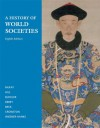 A History of World Societies, Combined Volume - John P. McKay, Bennett D. Hill, Roger B. Beck, Clare Haru Crowston, Patricia Buckley Ebrey, Merry E. Wiesner-Hanks, John Buckler