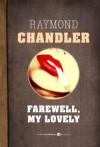 Farewell My Lovely - Raymond Chandler