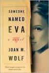 Someone Named Eva - Joan M. Wolf