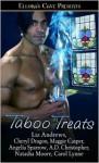 Taboo Treats - Liz Andrews, Cheryl Dragon, Maggie Casper, A.D. Christopher, Natasha Moore, Carol Lynne, Angelia Sparrow