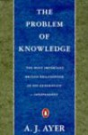 The Problem of Knowledge - A.J. Ayer
