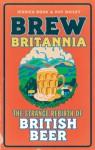 Strange Rebirth of British Beer - Jessica Boak, Ray Bailey
