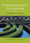 Ethnographic Fieldwork: A Beginner's Guide - Jan Blommaert, Jie Dong