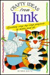 Crafty Ideas from Junk - Myrna Daitz, Margaret Montgomery, Gillian Chapman