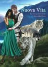 Nuova Vita. La forza dell'erede. Seconda Parte - Dilhani Heemba, Livia De Simone