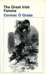 The Great Irish Famine - Cormac O. Grada, Cormac Grd̀a