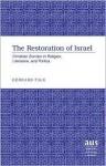 The Restoration of Israel: Christian Zionism in Religion, Literature, and Politics - Gerhard Falk