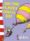Oh the Places You'll Go! - Dr. Seuss