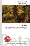Rubia - Lambert M. Surhone, VDM Publishing, Susan F. Marseken