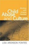 Child Abuse and Culture: Working with Diverse Families - Lisa Aronson Fontes