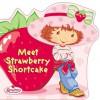 Meet Strawberry Shortcake - Justine Korman Fontes, Lisa Workman