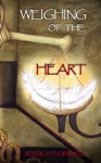 Weighing of the Heart (Of the Heart #1) - Jessica Florence