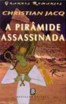 A Pirâmide Assassinada (O Juiz do Egipto, #1) - Christian Jacq