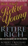 Rich Dad's Retire Young, Retire Rich (Rich Dad) - Robert T. Kiyosaki, Sharon L. Lechter