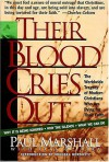 Their Blood Cries Out - Paul Marshall, Lela Gilbert