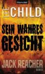 Sein wahres Gesicht: Ein Jack-Reacher-Roman - Lee Child, Wulf Bergner