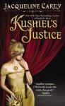Kushiel's Justice - Jacqueline Carey