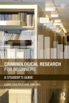 Criminological Research for Beginners: A Student's Guide - Laura Caulfield, Jane Hill