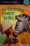 The Stories Huey Tells - Ann Cameron