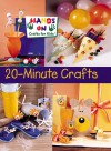 20-Minute Crafts - Hands-On Crafts for Kids, Sterling Publishing