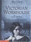 Victorian Workhouse (My Story) - Pamela Oldfield