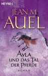 Ayla und das Tal der Pferde (Earth's Children, #2) - Jean M. Auel