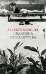 Una storia della lettura - Alberto Manguel, Gianni Guadalupi