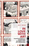 In Love with Art: Francoise Mouly's Adventures in Comics with Art Spiegelman - Jeet Heer