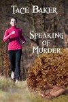 Speaking of Murder - Tace Baker, Edith Maxwell