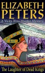 The Laughter of Dead Kings - Elizabeth Peters