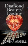 The Diamond Bearers' Destiny (The Unaltered, #4) - Lorena Angell