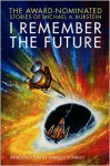 I Remember the Future: The Award-Nominated Stories of Michael A. Burstein - Michael A. Burstein