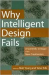 Why Intelligent Design Fails: A Scientific Critique of the New Creationism - Matt Young