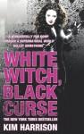 White Witch, Black Curse (Rachel Morgan 7) by Harrison, Kim [14 May 2009] - Kim Harrison