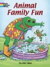 Coloring Book: Animal Family Fun - NOT A BOOK