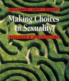 Making Choices in Sexuality (with Infotrac): Research and Applications [With Infotrac] - Susan L. McCammon, David Knox, Caroline Schacht