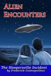 Alien Encounters: The Sleepersville Incident: Aliens Walk Among Us - Frederick Cosmopolitan, Richard Young