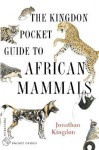 The Kingdon Pocket Guide to African Mammals (Princeton Pocket Guides) - Jonathan Kingdon