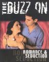 The Buzz on Romance & Seduction - Rusty Fischer, Paul Love