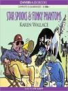 Star Spooks & Funky Phantoms - Karen Wallace, Eve Karpf