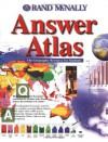 Answer Atlas: The Geography Resource for Students (Rand McNally) - Rand McNally