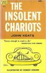 The Insolent Chariots - John C. Keats, Robert Osborn