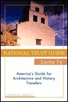 National Trust Guide Santa Fe: America's Guide for Architecture and History Travelers - Richard Harris