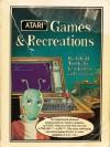 Atari Games and Recreations - Herbert R. Kohl, Ted Kahn, Len Lindsay