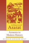 Looking Toward Ararat: Armenia in Modern History - Ronald Grigor Suny