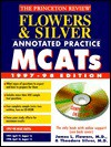 Flowers & Silver Annotated Practice MCAT W/Sample Tests on CD-ROM, 1997-98 - James Flowers, Princeton Review
